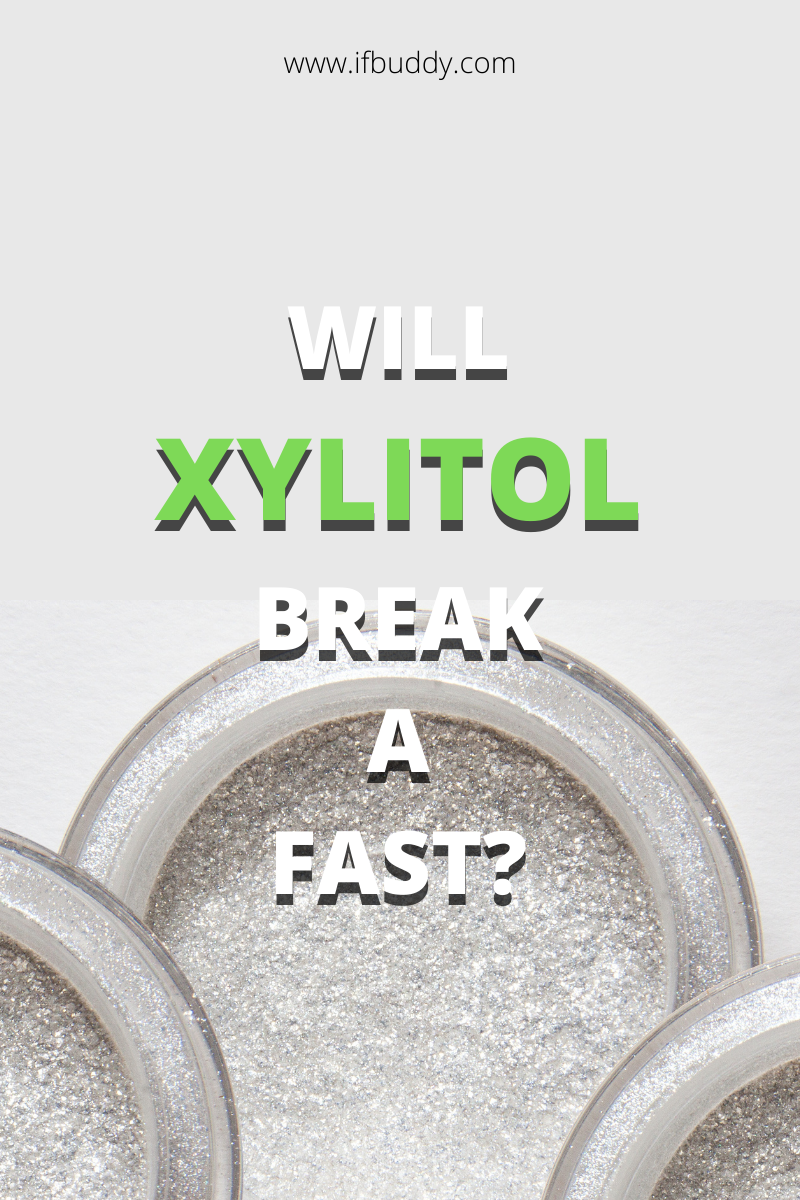 Will xylitol break a fast