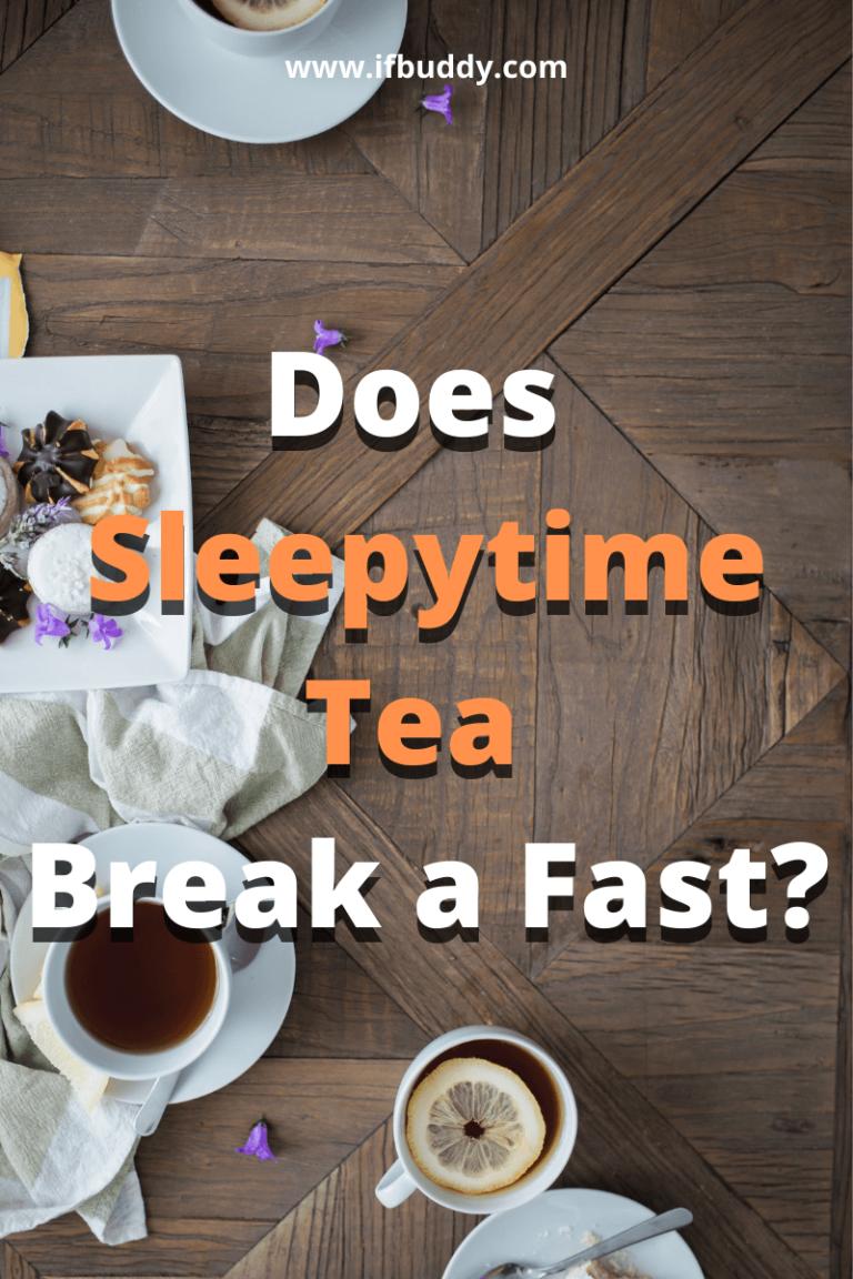 does sleepytime tea break a fast