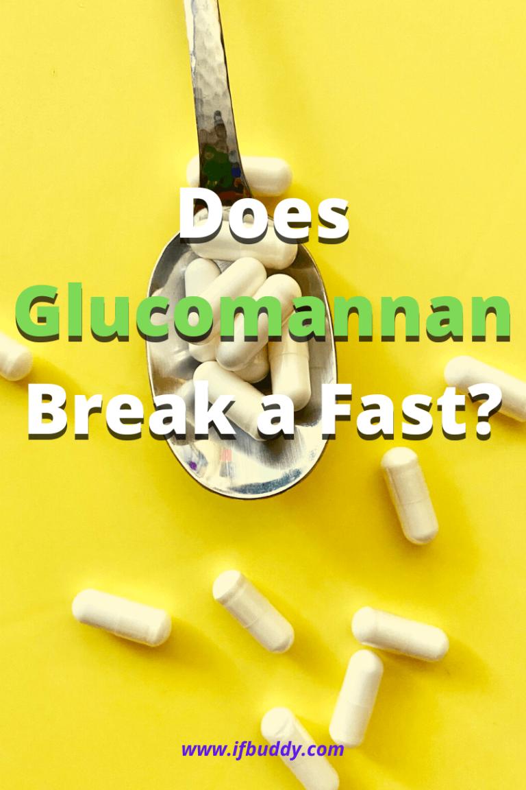 Does Glucomannan Break A Fast