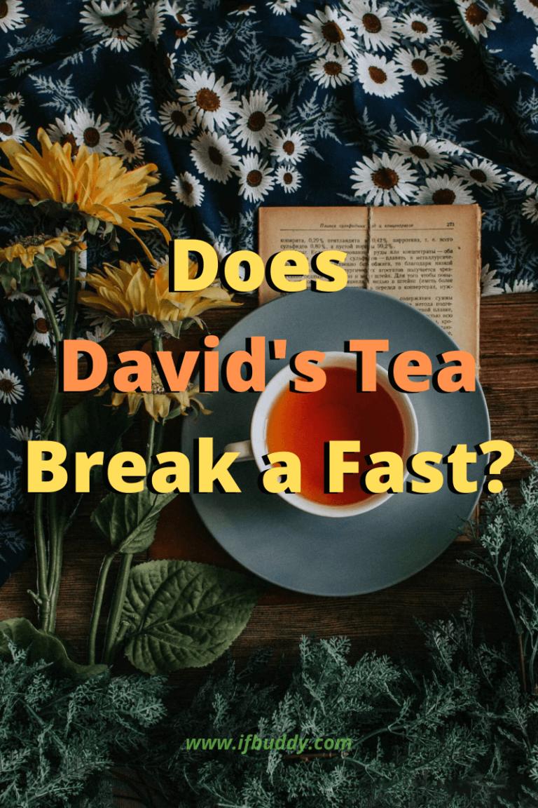 Does Davids Tea Break a Fast