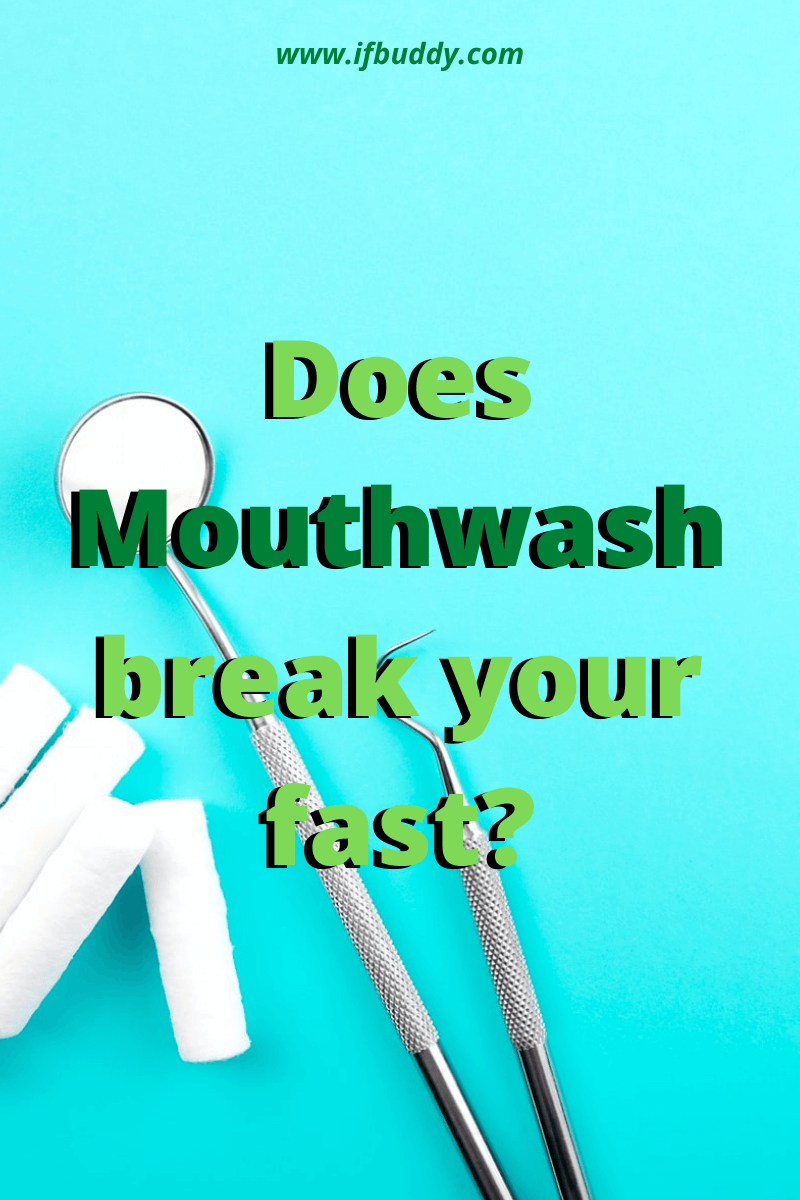 Does Mouthwash break your intermittent fast