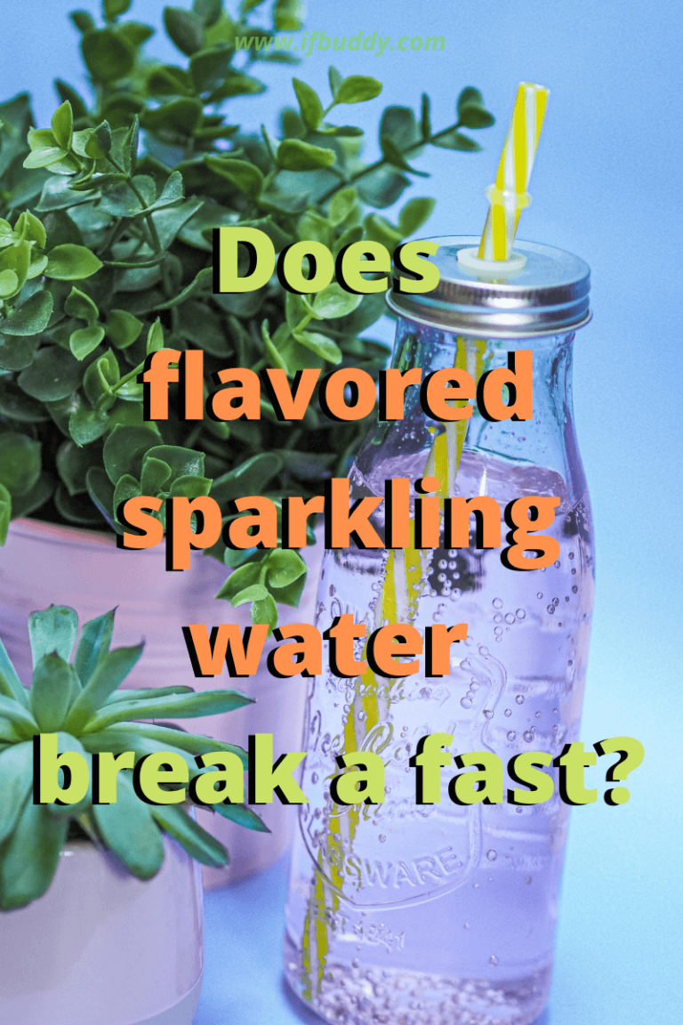 Does flavored sparkling water break a fast